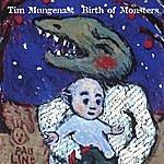 Tim Mungenast Birth Of Monsters