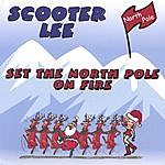 Scooter Lee Set The Northpole On Fire