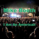 Mike Booth I Am An American - Single