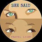 She Said Travel Light