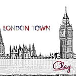 Clay London Town (Remixes)