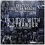 Execute In Love With A Stranger Radio Edit (Featuring Christine P Lg)