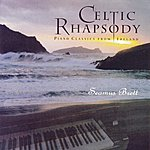 Seamus Brett Celtic Rhapsody (Piano Classics From Ireland)