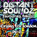 Distant Soundz Crying For London (Feat. Smujji) [Ep 2]