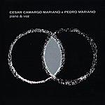 Cesar Camargo Mariano Cesar Camargo Mariano E Pedro Mariano : Piano E Voz