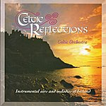 The Celtic Orchestra Celtic Reflections
