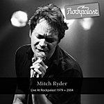 Mitch Ryder Live At Rockpalast 1979 + 2004 (Grugahalle Essen, 06.10.1979 & Burg Satzvey, 27.02.2004)
