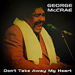 George McCrae Don't Take Away My Heart
