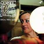 Quantic I'd Cry/Here Again