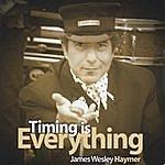 James Wesley Haymer Timing Is Everything