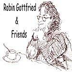 Robin Gottfried Robin Gottfried & Friends