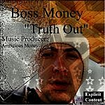 Boss Money Truth Out