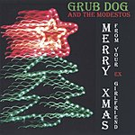 Grub Dog Merry Xmas (From Your Ex-Girlfriend)