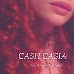 Cash Casia From The Mouth Of Babes