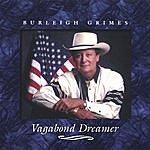 Burleigh Grimes Vagabond Dreamer