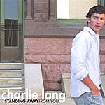 Charlie Lang Standing Away From You
