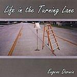Eugene Darwin Life In The Turning Lane