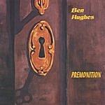 Ben Hughes Premonition
