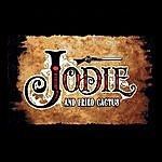 Jodie Jodie And Fried Cactus