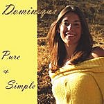 Dominique Pure & Simple