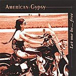 American Gypsy Let Me Be...Free