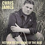 Chris James Return To The Scene Of The Beat