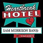 Sam Morrison Band Heartbreak Hotel