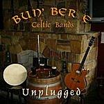 Bun' Ber E Unplugged