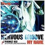 My Name Nervous Groove