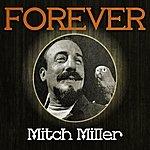 Mitch Miller Forever Mitch Miller