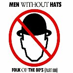 Men Without Hats Folk Of The 80's (Part III)