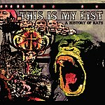 This Is My Fist A History Of Rats
