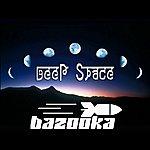 Bazooka Deep Space