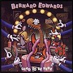 Bernard Edwards Glad To Be Here