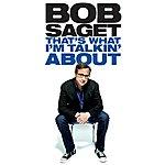 Bob Saget That's What I'm Talkin' About