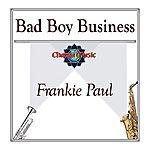 Frankie Paul Bad Boy Business