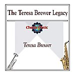 Teresa Brewer The Teresa Brewer Legacy