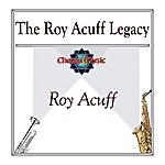 Roy Acuff The Roy Acuff Legacy