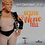 Macka Diamond Better Wine Tell - Single