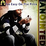 Anointed Go Easy On The Price - Single