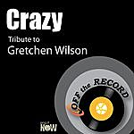 Off The Record Crazy (Tribute To Gretchen Wilson)