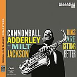 Cannonball Adderley Things Are Getting Better [Original Jazz Classics Remasters]
