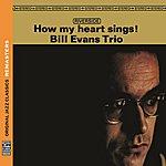Bill Evans Trio How My Heart Sings! [Original Jazz Classics Remasters]