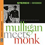 Thelonious Monk Mulligan Meets Monk [Original Jazz Classics Remasters]