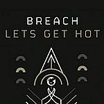 Breach Let's Get Hot