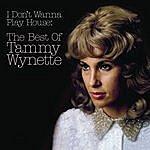 Tammy Wynette I Don't Wanna Play House: The Best Of Tammy Wynette
