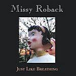 Missy Roback Just Like Breathing