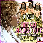 D'Angel Hot Gal March Out - Single