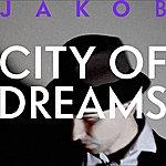 Jakob City Of Dreams