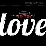 Mark Peterson The Name Of Love